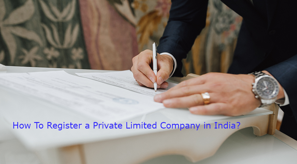 Form a Company: How To Register a Private Limited Company in India?