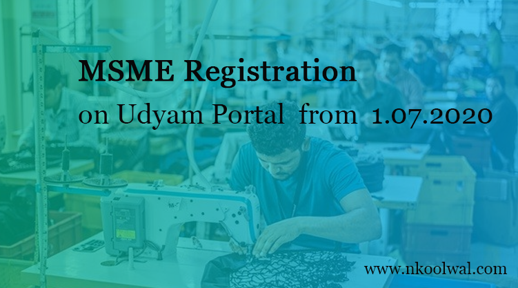 Revised MSME Classification & Udyam Portal MSME Registration from 1st July 2020