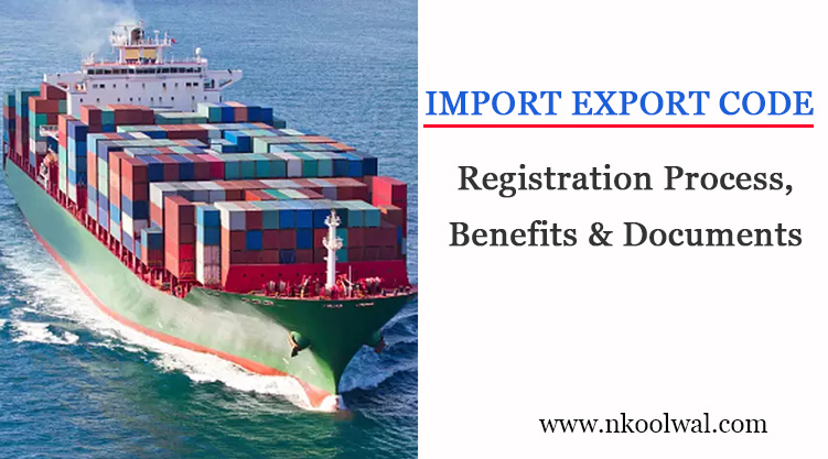 Import Export Code Registration Process, Benefits & Required Documents